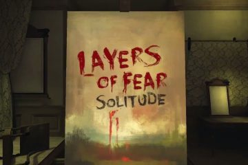 layers of fear solitude