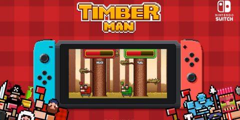 Timberman Switch
