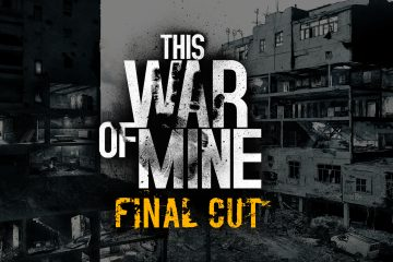 Thes War of MIne Final Cut